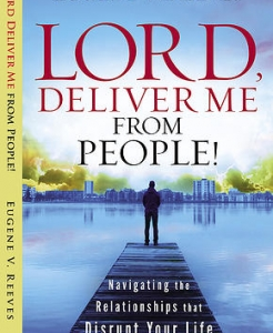 Lord, Deliver Me From People