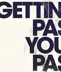GETTING PAST WHAT YOU COULDN'T GET OVER PT 2 (2/15/15)