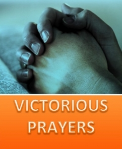 VICTORIOUS PRAYERS
